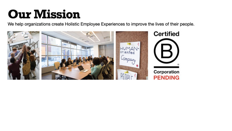 We help organizations create Holistic Employee Experiences by using data to facilitate change.